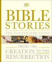 Bible Stories The Illustrated Guide:...