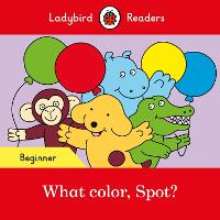 What color, Spot? - Ladybird Readers...