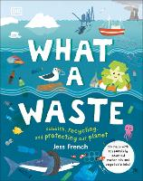 What A Waste: Rubbish, Recycling, and...