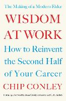 Wisdom at Work: The Making of a ...
