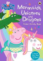 Peppa Pig: Mermaids, Unicorns and...