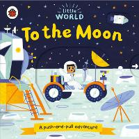 Little World: To the Moon: A...