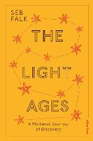 The Light Ages: A Medieval Journey of...