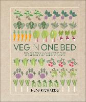 Veg in One Bed: How to Grow an...