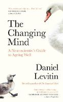 The Changing Mind: A Neuroscientist's...