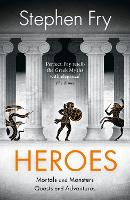 Heroes: The myths of the Ancient ...