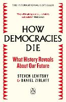 How Democracies Die: The ...