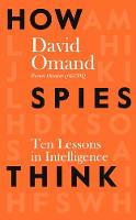 How Spies Think: Ten Lessons in...