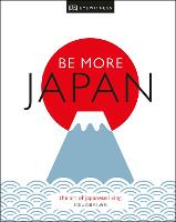 Be More Japan: The Art of Japanese...