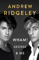 Wham! George & Me: The Sunday Times...