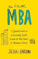 The Visual MBA: A Quick Guide to...