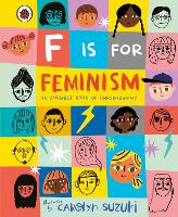 F is for Feminism: An Alphabet Book ...