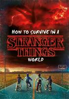 How to Survive in a Stranger Things...