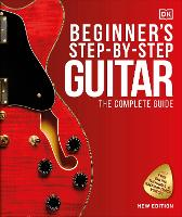 Beginner's Step-by-Step Guitar: The...