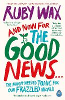And Now For The Good News...: The...