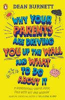 Why Your Parents Are Driving You Up...