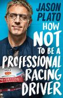 How Not to Be a Professional Racing...