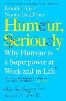 Humour, Serious Business: Why Humour...