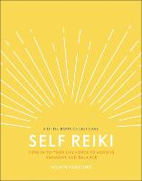 Self Reiki: Tune in to Your Life ...