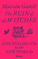 The Ruin of All Witches: Death and...