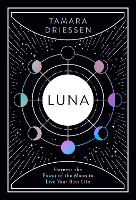 Luna: Harness the Power of the Moon ...