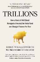 Trillions: How a Band of Wall Street...