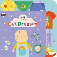 Baby Touch: Get Dressed: A...