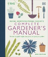 RHS Complete Gardener's Manual: The...