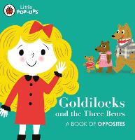Little Pop-Ups: Goldilocks and the...