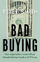 Bad Buying: How Organisations Waste...