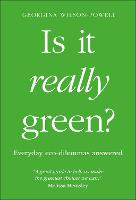 Is It Really Green?: Everyday eco...