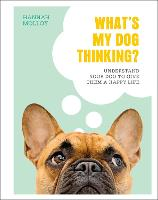 What's My Dog Thinking?: Understand...