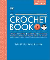 The Crochet Book: Over 130 techniques...