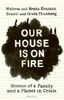 Our House is On Fire: Scenes of a...