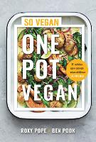 One Pot Vegan: 80 quick, easy and...