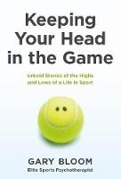 Keeping Your Head in the Game: Untold...