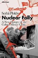 Nuclear Folly: A New History of the...