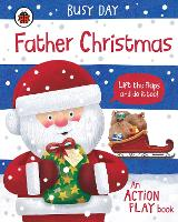 Busy Day: Father Christmas: An action...
