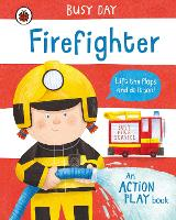 Busy Day: Firefighter: An action play...