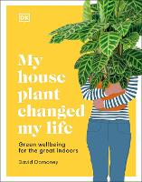 My House Plant Changed My Life: Green...