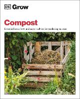 Grow Compost: Essential know-how and...