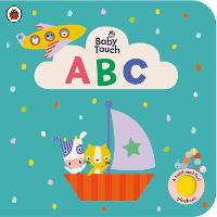 Baby Touch: ABC: A touch-and-feel...