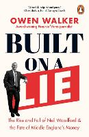 Built on a Lie: The Rise and Fall of...