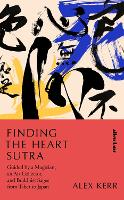 Finding the Heart Sutra: Guided by a...