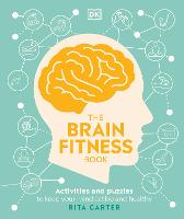 The Brain Fitness Book: What to do to...