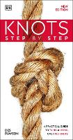Step by Step Knots: A Practical Guide...