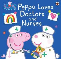 Peppa Pig: Peppa Loves Doctors and...