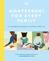 Montessori For Every Family: A...