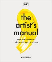 The Artist's Manual: The definitive...