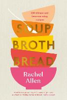 Soup. Broth. Bread.